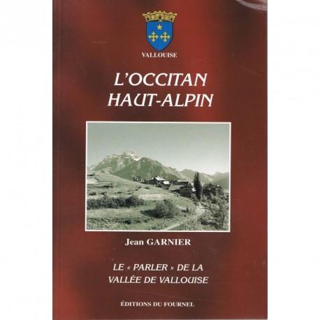 L'Occitan Haut-Alpin – Le «Parler» de la vallée de la Vallouise - Jean Garnier (livre)