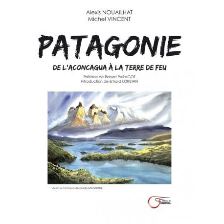 Patagonie de l'aconcagua à la terre de feu - Alexis Nouailhat et Michel Vincent - Couverture