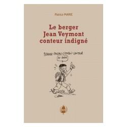 Le berger Jean Veymont conteur indigné - Patrice Marie - Couverture