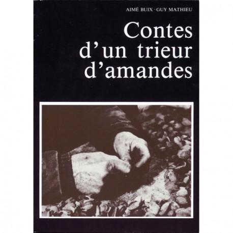 Contes d'un trieur d'amandes - Aimé Buix - Guy Mathieu - Les Alpes de lumière 76