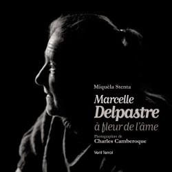 Marcelle Delpastre à fleur de l'âme - Miquèla Stenta