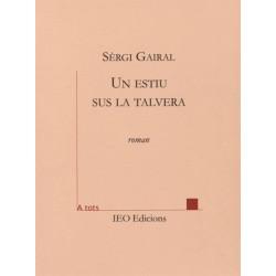 Un estiu sus la talvera – Sèrgi Gairal - ATS 145 - IEO Edicions - 2015