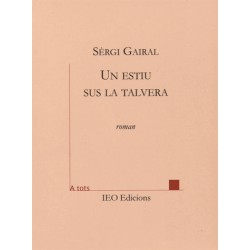 Un estiu sus la talvera – Sèrgi Gairal - ATS 145 - IEO Edicions