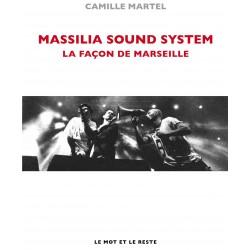Massilia Sound System (La façon de Marseille) - Livre de Camille Martel (couverture)
