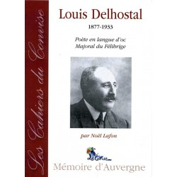 Cahier du Convise n° 1 : Louis Delhostal. 1877-1933. Poète en langue d'oc, Majoral du Félibrige - Noël Lafon