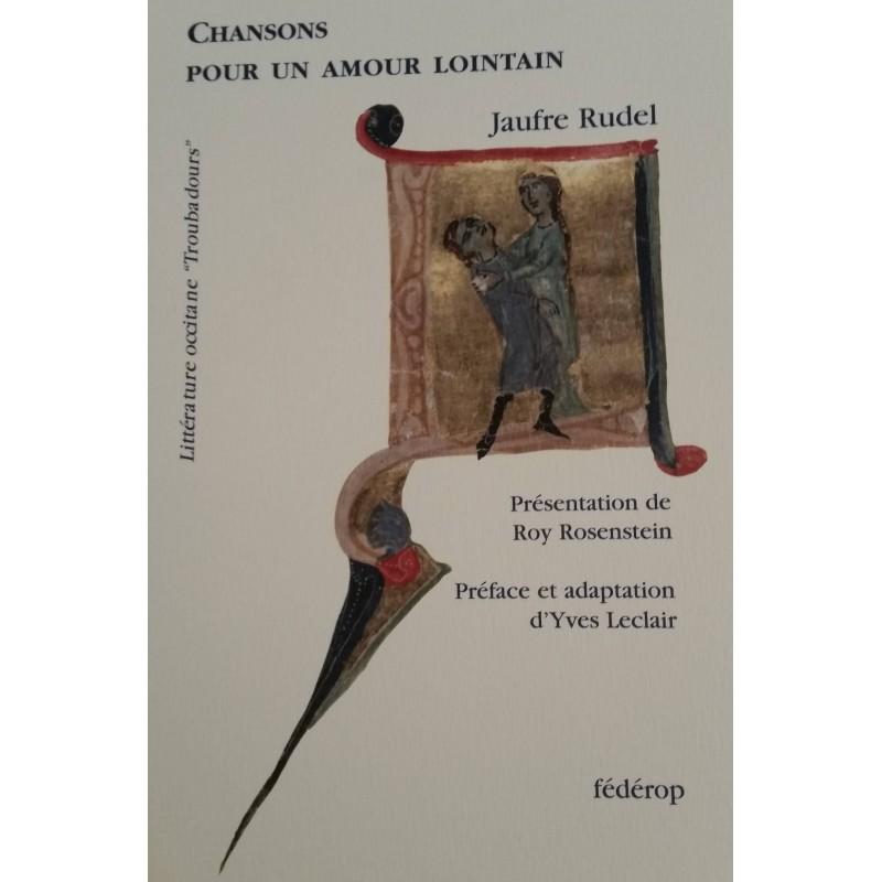 Chansons pour un amour lointain troubadour occitan jaufre for Un lointain miroir