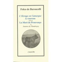 L'élevage en Camargue - Le taureau (Folco de Baroncelli) - La Mort de Prouvenço (Jeanne de Flandreysy)