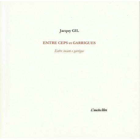 Entre ceps et garrigues - Jacquy Gil