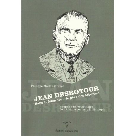 Jean Desrotour - Baba ti Mbororo - Le père des Mbororo - Philippe Martin-Granel