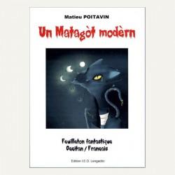 Un matagòt modèrn - Matieu POITAVIN (roman)