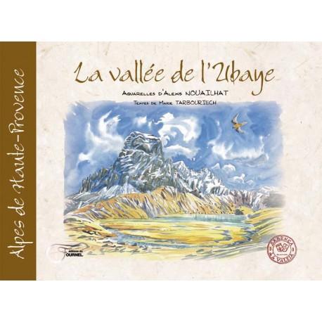La vallée de l'Ubaye - Alexis Nouailhat et Marie Tarbouriech