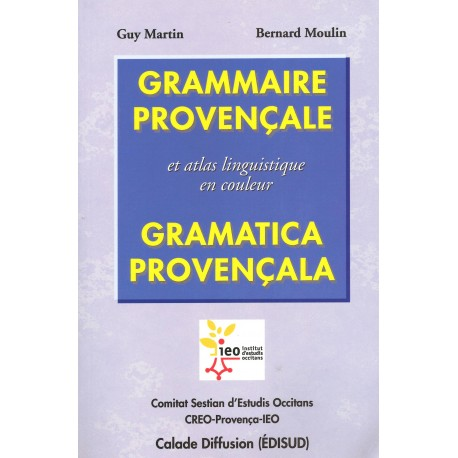 Grammaire provençale et atlas linguistique en couleur- Gramatica Provençala - Guy Martin, Bernard Moulin - Couverture