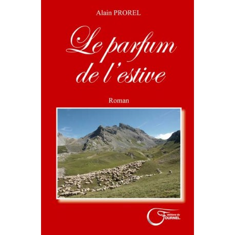 Le parfum de l'estive - Alain Prorel