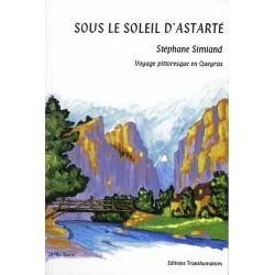 Sous le soleil d'Astarté, voyage pittoresque en Queyras
