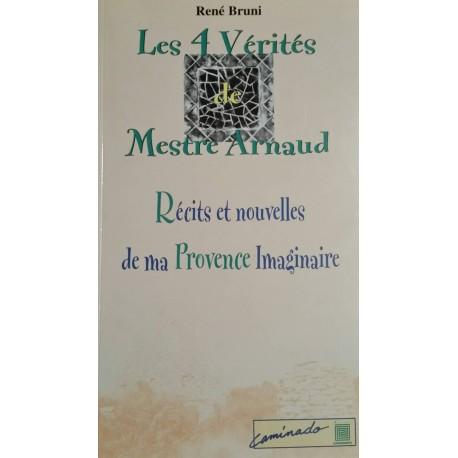Les 4 vérités de Mestre Arnaud - René Bruni