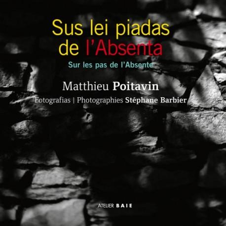 Sus lei piadas de l'Absenta - Matthieu Poitavin - photographies de Stéphane Barbier - Couverture