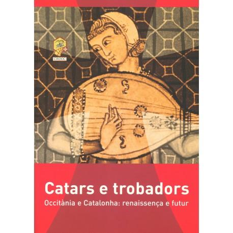 Catars e trobadors, Occitània e Catalonha: renaissença e futur (occitan)