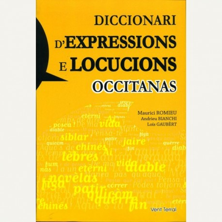 Diccionari d'expressions e locucions occitanas - Maurici ROMIEU - Andrieu BIANCHI - Loís GAUBERT - Couverture