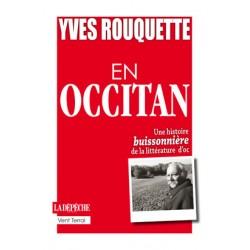 Yves Rouquette en occitan - Une histoire buissonnière de la littérature d'oc