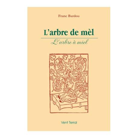 L'arbre de mèl - Franc Bardou - l'arbre à miel (Vent Terral)