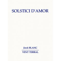 Solstici d'Amor - Jòrdi Blanc - Vent Terral