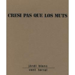 Cresi pas que los muts - Jòrdi Blanc