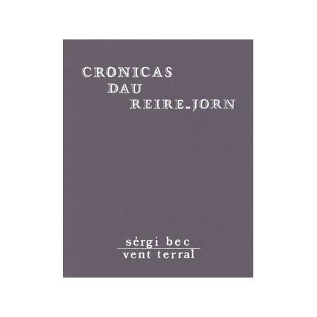 Cronicas dau reire-jorn - Sèrgi Bec