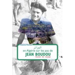 En Algérie sur les pas de Jean Boudou – Carnet de voyage - Francis Pornon