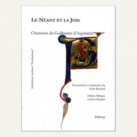 Le néant et la joie - Chansons de Guillaume d'Aquitaine - Couverture