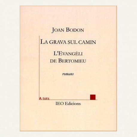 La grava sul camin - L'Evangèli de Bertomieu - Joan Bodon
