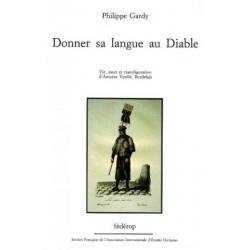 Donner sa langue au diable - Vie, mort et transfiguration d'Antoine Verdié, Bordelais - Philippe Gardy