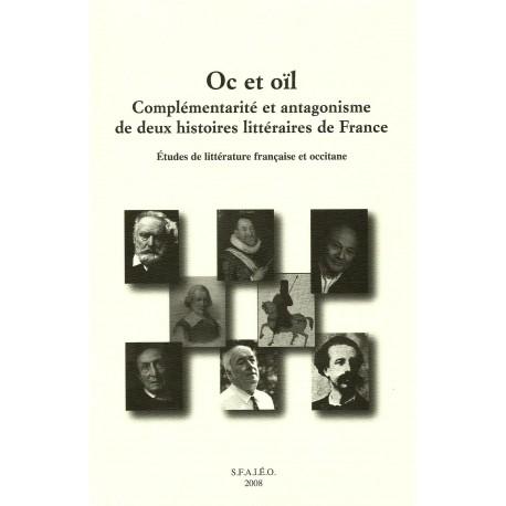 Oc et oïl - Complémentarité et antagonisme de deux histoires littéraires de France (Études de littérature française et occitane)