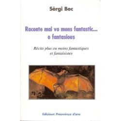 Raconte mai vo mens fantastic... o fantasious - Sèrgi Bec