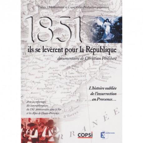 1851, ils se levèrent pour la République - Christian Philibert