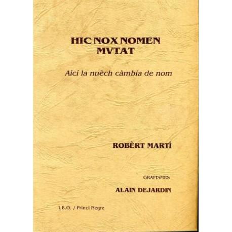 Hic nox nomen mutat - Aicí la nuèch càmbia de nom - Robèrt Martí