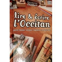 Lire & écrire l'Occitan, les six dialectes occitans - Raymond Chabbert