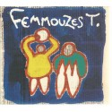 Femmouzes T. (Album CD)