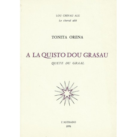 A la quisto dou grasau - Tonita Orena (La quête du Graal)