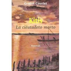 Kitis - La ciéutadeto morto - Grabié Courlet
