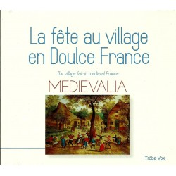 MEDIEVALIA - La fête au village en Doulce France - The vilage fair in medieval france (CD)