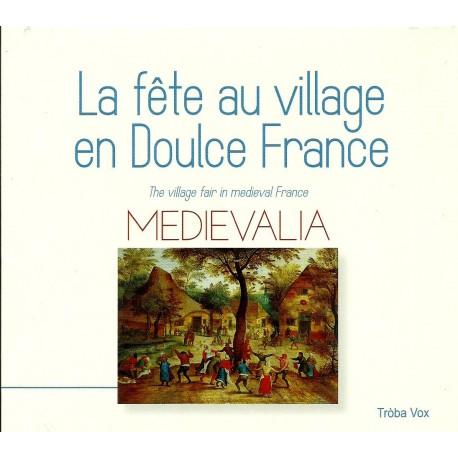 MEDIEVALIA - La fête au village en Doulce France