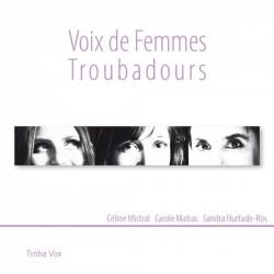 Voix de Femmes Troubadours - Céline Mistral, Carole Matras, Sandra Hurtado-Ròs (CD)