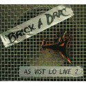 As vist lo live? - Brick a Drac