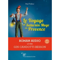Le Voyage de Saturnin Muge en Provence - Paul Trabuc - Gin Candotti-Besson