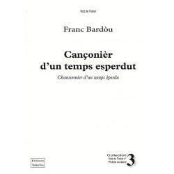Cançonièr d'un temps esperdut - Franc Bardòu