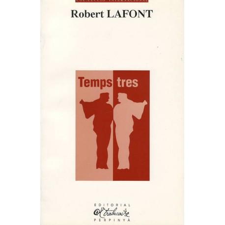 Temps tres - Robert Lafont