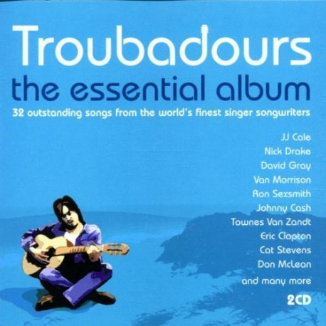 Troubadours: The Essential Album