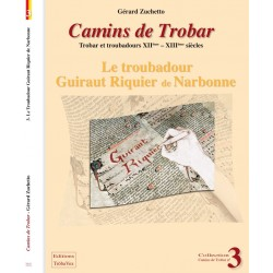 Camins de Trobar - Le troubadour Guiraut Riquier de Narbonne - Gérard Zuchetto