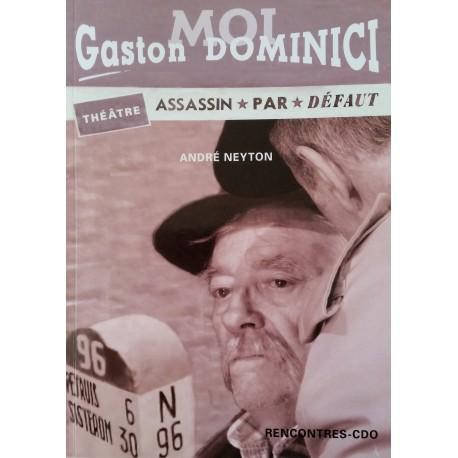 Moi, Gaston Dominici, assassin par défaut - André Neyton - Cover