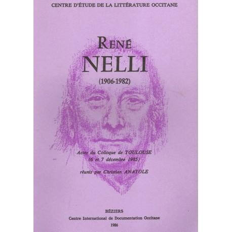 René Nelli, 1906-1982 : actes du colloque de Toulouse (1985) - Christian Anatole